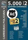 Passe já - 5.000 questões comentadas - Carreiras policiais - 2018 - volume 2