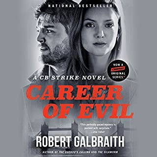Career of Evil                   Written by:                                                                                                                                 Robert Galbraith                               Narrated by:                                                                                                                                 Robert Glenister                      Length: 17 hrs and 57 mins     91 ratings     Overall 4.7