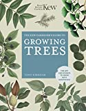 The Kew Gardener's Guide to Growing Trees: The Art and Science to grow with confidence (Kew Experts) (English Edition)