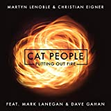 Cat People (Putting Out Fire) [feat. Mark Lanegan & Dave Gahan]