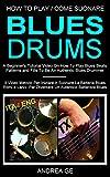 Come Suonare La Batteria Blues / How To Play Blues and Shuffle Beats: ITA/ENGL text-charts (English Edition)
