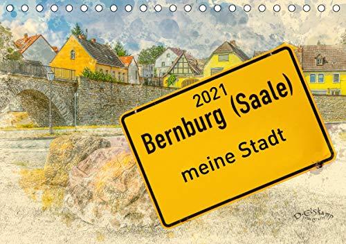 Bernburg meine Stadt (Tischkalender 2021 DIN A5 quer)