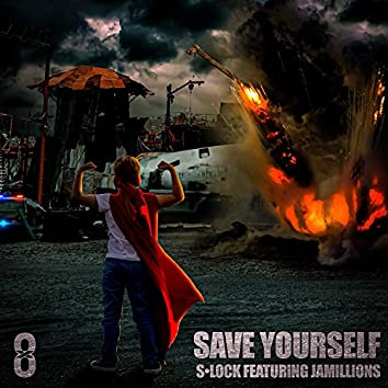 Save Yourself (feat. Jamillions)
