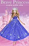 Brave Princess - beautiful story & picture book: Fashion fairy tale | e-book for little princess