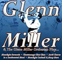 Glenn Miller & His Orchestra Plays
