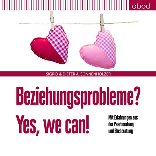 Beziehungsprobleme? Yes, we can! Titelbild