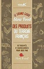 Le grand guide Slow food des produits du terroir français de Cindy Chapelle