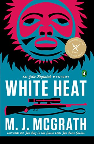 Image of White Heat: The First Edie Kiglatuk Mystery (An Edie Kiglatuk Mystery)