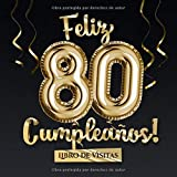 Feliz 80 Cumpleaños - Libro de visitas: Decoración para el 80 cumpleaños – Regalo originale para hombre y mujer - 80 años - Libro de firmas para felicitaciones y fotos de los invitados