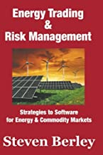 Energy Trading & Risk Management: Strategies to Software for Commodity & Energy Markets