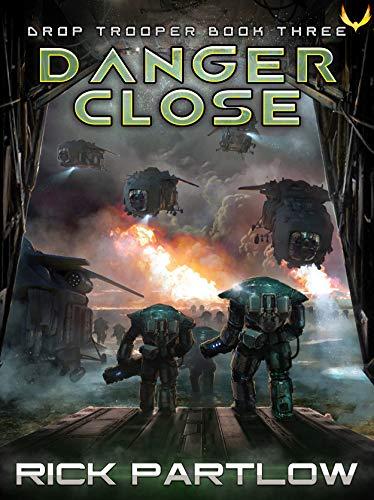 Danger Close (Drop Trooper Book 3)