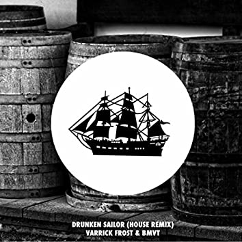 Drunken Sailor (House Remix)
