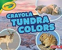Crayola Tundra Colors (Crayola Colorful Biomes)