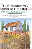Terry Harrison's Pocket Book for Watercolour Artists (WATERCOLOUR ARTISTS' POCKET BOOKS) (English Edition) - Format Kindle - 9781781265598 - 9,58 €