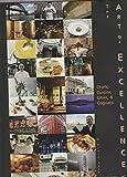 The Art of Excellence: Chefs, Cuisine, Cities & Cognacs [Idioma Inglés]
