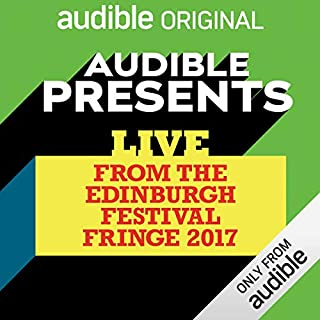 Audible Presents: Live from the Edinburgh Festival Fringe 2017 cover art