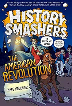 History Smashers: The American Revolution by [Kate Messner, Justin Greenwood]