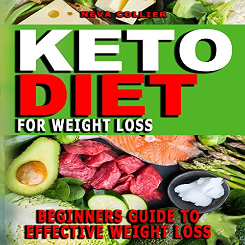 Keto Diet for Weight Loss: Your Essential Guide to Living the Keto Lifestyle - Effective Way to Lose Weight, Boost Brain Health, Balance Hormones, Foods That Will Keep You on Track and Reverse Disease