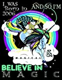 I Was Born In 2006 And So, I'm Magical And Believe In Magic Planner Birthday Gift/ 365 Goals/ Gnomes Journal/ Magical Unicorn/ Rainbow Notebook: 2006 Magical Birthday/ 365 Task Manager/ Gratitude Journal/ Daily Planner/ Unicorn/ Circular Rainbow2006 Magi