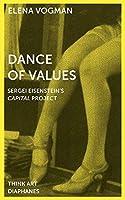 Dance of Values: Sergei Eisenstein's Capital Project (Think Art)