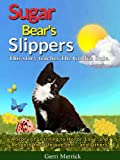 Sugar Bear's Slippers: Teaching the Golden Rule of Honor, Love and Respect Your Unique Self and Others! (English Edition)