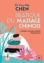 Pratique du massage chinois d'You-Wa Chen