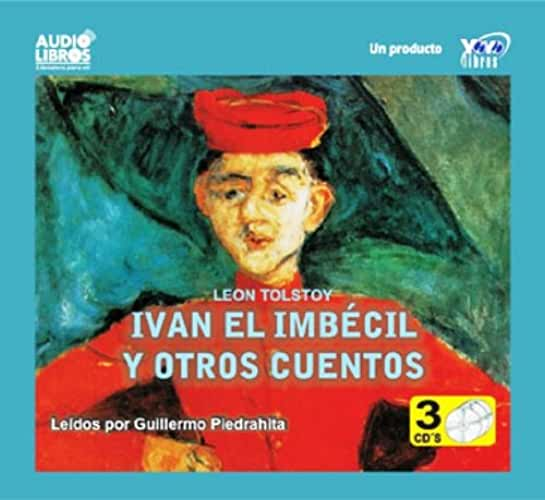 Ivan El Imbecil y Otros Cuentos - An Abridged Version (Spanish Edition)