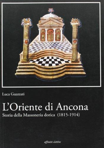 L'Oriente di Ancona. Storia della massoneria dorica (1815-1914)