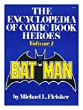 The Encyclopedia of Comic Book Heroes, Vol. 1: Batman