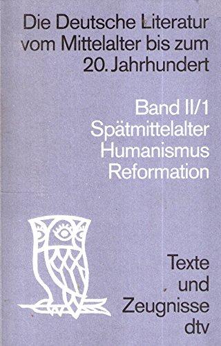 Die deutsche Literatur vom Mittelalter bis zum 20. Jahrhundert - Texte und Zeugnisse. Band 2, Teilband 1: Spätmittelalter und Frühhumanismus (DTV-1988)