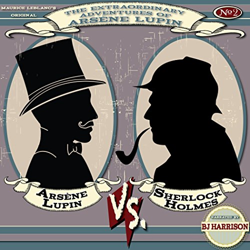 Arsene Lupin vs. Sherlock Holmes [Classic Tales Edition] audiobook cover art