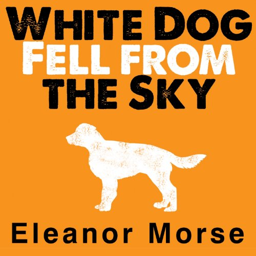 White Dog Fell from the Sky audiobook cover art