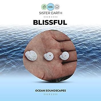 ! ! ! ! ! ! ! ! Blissful Ocean Soundscapes ! ! ! ! ! ! ! !