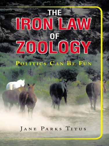 The Iron Law of Zoology: Politics Can Be Fun (English Edition)