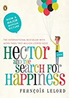 Hector and the Search for Happiness: A Novel (Hector's Journeys)