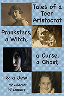 Tales of a Teen Aristocrat, Pranksters, a Witch, & a Jew