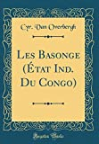Les Basonge (État Ind. Du Congo) (Classic Reprint)