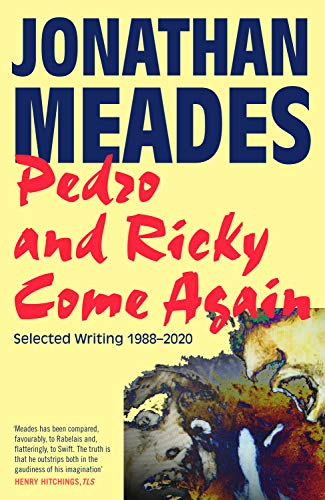 Pedro and Ricky Come Again: Selected Writing 1988–2020 (English Edition)