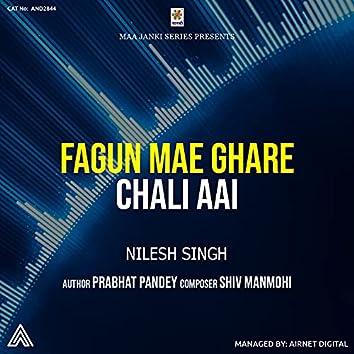 Fagun Mae Ghare Chali Aai