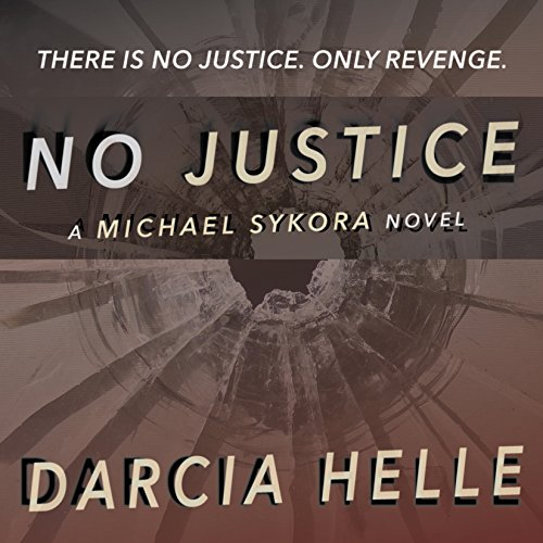 No Justice Audiobook By Darcia Helle cover art