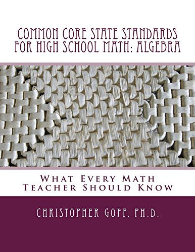 Common Core State Standards for High School Math: Algebra (English Edition)