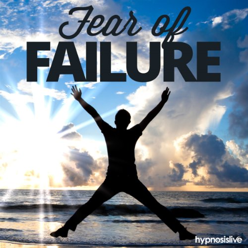 Fear of Failure Hypnosis audiobook cover art