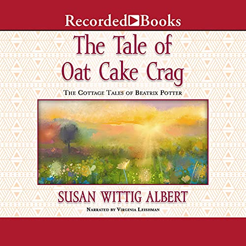 The Tale of the Oat Cake Crag Audiobook By Susan Wittig Albert cover art