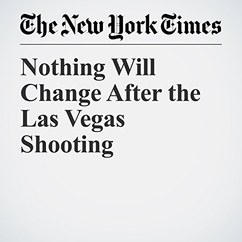 Nothing Will Change After the Las Vegas Shooting copertina