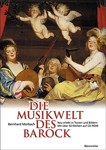 Die Musikwelt des Barock: Neu erlebt in Texten und Bildern. Mit über 50 Werken auf CD-ROM