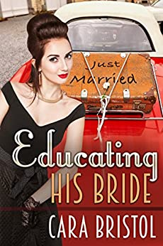 Educating His Bride by [Cara Bristol]