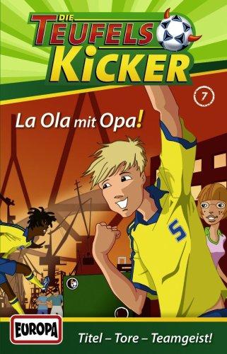 Die Teufelskicker 07. La Ola mit Opa. Cassette . Titel - Tore - Teamgeist! [Musikkassette]