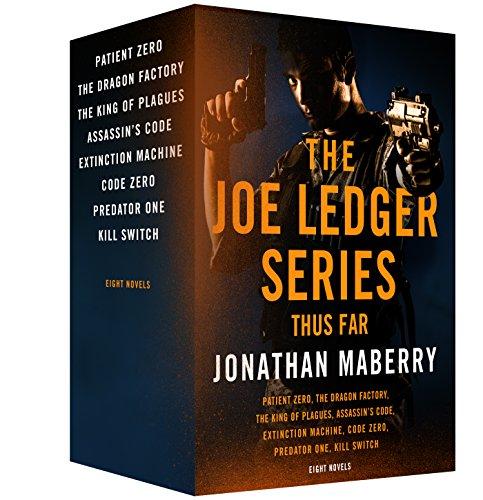 The Joe Ledger Series, Thus Far: Patient Zero, The Dragon Factory, The King of Plagues, Assassin's Code, Extinction Machine, Code Zero, Predator One, Kill Switch
