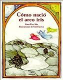 Como Nacio El Arco Iris / How the Rainbow Came to Be...
