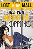 ALL YOU NEED IS SHOPPING: LOST IN THE MALL (English Edition)